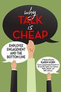 Why Talk is Cheap : Employee Engagement and the Bottom Line