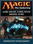 Magic The Gathering Game: Online, Cards, Rules, Origins, Guide
