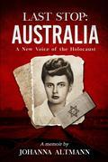 Last Stop Australia: A New Voice of the Holocaust