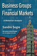 Business Groups and Financial Markets: A Weberian Analysis