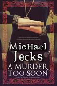 Murder too Soon, A: A Tudor mystery