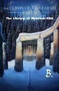 The Claws of the Earth Part II: The Library of Menthok-Sikh