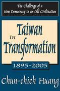 Taiwan in Transformation 1895-2005: The Challenge of a New Democracy to an Old Civilization