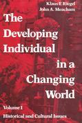 The Developing Individual in a Changing World: Volume 1,  Historical and Cultural Issues