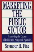 Marketing the Public Sector: Promoting the Causes of Public and Nonprofit Agencies