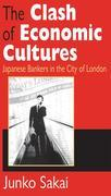 The Clash of Economic Cultures: Japanese Bankers in the City of London