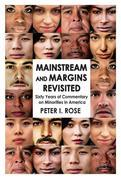 Mainstream and Margins Revisited: Sixty Years of Commentary on Minorities in America
