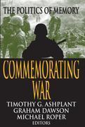 Commemorating War: The Politics of Memory