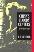 China's Bloody Century: Genocide and Mass Murder Since 1900