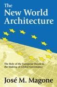 The New World Architecture: The Role of the European Union in the Making of Global Governance