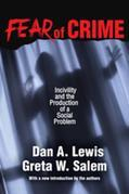 Fear of Crime: Incivility and the Production of a Social Problem