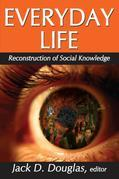 Everyday Life: Reconstruction of Social Knowledge