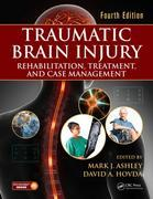 Traumatic Brain Injury: Rehabilitation, Treatment, and Case Management, Fourth Edition