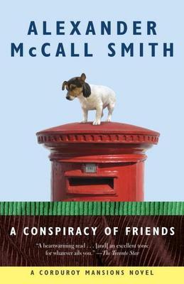 Alexander McCall Smith - A Conspiracy of Friends: A Corduroy Mansions Novel