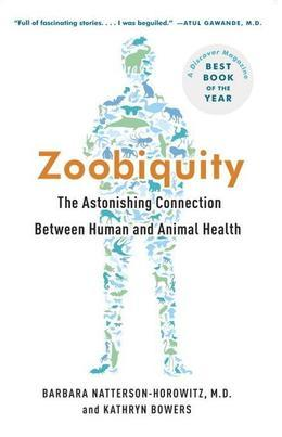 Zoobiquity: What Animals Can Teach Us about Health and the Science of Healing