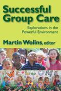 Successful Group Care: Explorations in the Powerful Environment