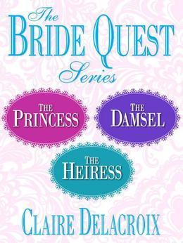 The Bride Quest Series 3-Book Bundle: The Princess, The Damsel, The Heiress