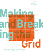 Making and Breaking the Grid, Second Edition, Updated and Expanded: A Graphic Design Layout Workshop