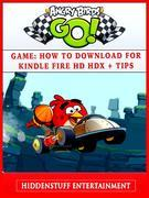 Angry Birds Go! Game: How to Download for Kindle Fire HD HDX + Tips