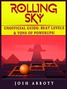 Rolling Sky Unofficial Guide: Beat Levels & Tons of Powerups!
