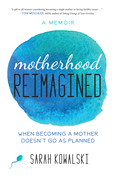 Motherhood Reimagined