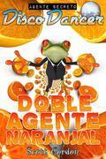 Agente Secreto Disco Dancer: Doble Agente Naranjal