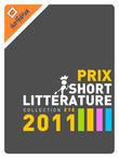 Prix de la short Littérature - Collection été 2011