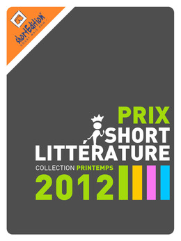 Prix de la short Littérature - collection printemps 2012