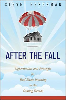 After the Fall: Opportunities and Strategies for Real Estate Investing in the Coming Decade