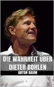 Die Wahrheit über Dieter Bohlen