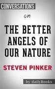 The Better Angels of Our Nature: By Steven Pinker??????? | Conversation Starters