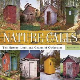 Nature Calls: The History, Lore, and Charm of Outhouses