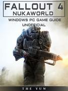 Fallout 4 Nukaworld Windows Pc Game Guide Unofficial