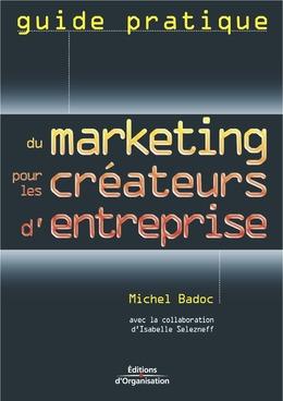 Guide pratique du marketing pour les créateurs d'entreprise