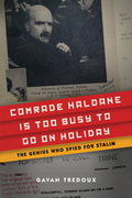 Comrade Haldane Is Too Busy to Go on Holiday