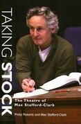 Taking Stock: The Theatre of Max Stafford-Clark