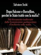 Dopo Falcone e Borsellino, perché lo Stato trattò con la mafia?