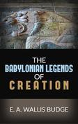 The Babylonian Legends Of Creation