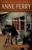 Anne Perry - Half Moon Street