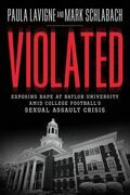 Violated: Exposing Rape at Baylor University amid College Football's Sexual Assault Crisis