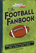 The Football Fanbook (A Sports Illustrated Kids Book): Everything You Need to Become a Gridiron Know-It-All