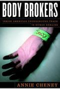 Body Brokers: nside America's Underground Trade in Human Remains