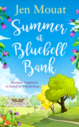 Summer at Bluebell Bank: Heart-warming, uplifting – a perfect summer read!