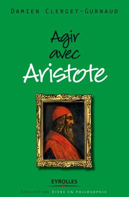 Agir avec Aristote