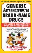 Generic Alternatives to Prescription Drugs: Your Guide to Buying Effective Drugs at Cost-Saving Prices