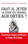 Faut-il jeter le Code du travail aux orties