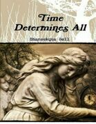 Time Determines All