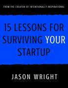 15 Lessons for Surviving Your Startup