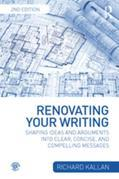 Renovating Your Writing: Shaping Ideas and Arguments into Clear, Concise, and Compelling Messages