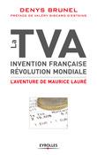 La TVA, invention française, révolution mondiale